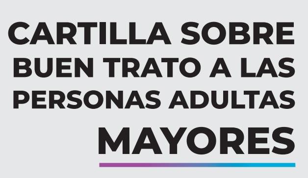 CARTILLA SOBRE EL BUEN TRATO A LAS PERSONAS ADULTAS MAYORES